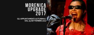 Morenica 2017 Upgrade @ Teatro Bertagnolio