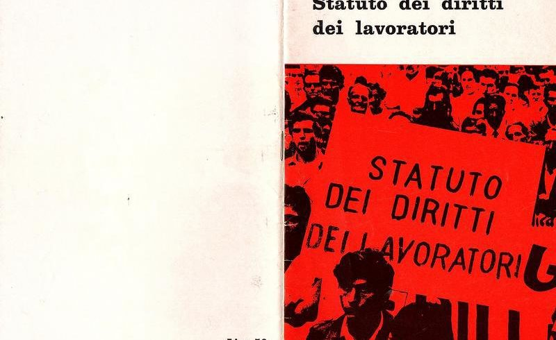Cinquant'anni fa, la Legge 300, lo Statuto dei Diritti Lavoratori