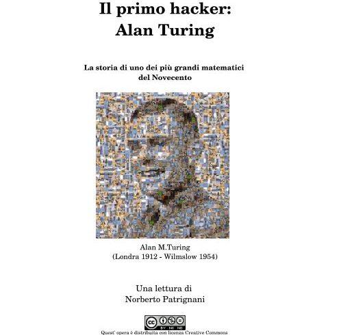 Il primo hacker: Alan Turing. La storia di uno dei più grandi matematici del Novecento